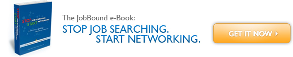 The JobBound E-Book: Stop Job Searching, Start Networking